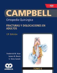 Mobi descarga libros CAMPBELL ORTOPEDIA QUIRURGICA (TOMO 6): FRACTURAS Y DISLOCACIONES EN ADULTOS + E-BOOK Y VIDEOS