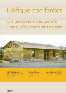 edifique con fardos: guia paso a paso para la construccion con fa rdos de paja-diana mindli-9789871135608