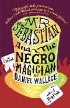 mr. sebastian and the negro magician-daniel wallace-9780307279118