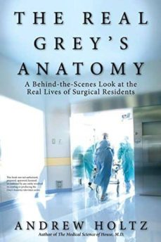 Descarga de libros THE REAL GREY S ANATOMY: A BEHIND-THE-SCENES LOOK AT THE REAL LIVES OF SURGICAL RESIDENTS 9780425232118 (Spanish Edition) PDB