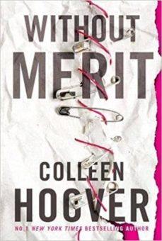 Descargar libros gratis en google pdf WITHOUT MERIT iBook PDF de COLLEEN HOOVER 9781471174018 (Spanish Edition)