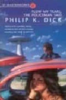 Descarga gratuita de podcasts de libros. FLOW, MY TEARS, THE POLICEMAN SAID 9781857983418 PDB de PHILIP K. DICK in Spanish