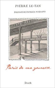 Descarga gratuita de libros electrónicos de torrent PARIS DE MA JEUNESSE 9782234088818 de LE-TAN PIERRE