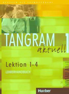 Followusmedia.es Tangram Aktuell 1 - Lektion 1-4 Lehrerhandbuch Image