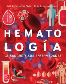 Libros de descarga gratuita de epub HEMATOLOGIA: LA SANGRE Y SUS ENFERMEDADES (4ª ED.) 9786071512918 en español de JOSE CARLOS JAIME PEREZ, DAVID GOMEZ ALMAGUER ePub iBook