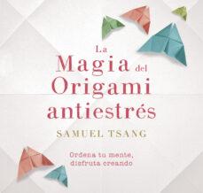 la magia del origami antiestrés-samuel tsang-9788401018718