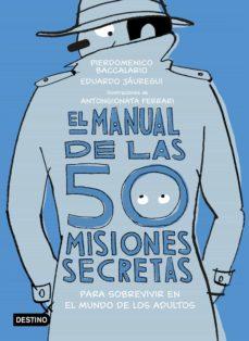 el manual de las 50 misiones secretas para sobrevivir en el mundo de los adultos-pierdomenico baccalario-9788408194118