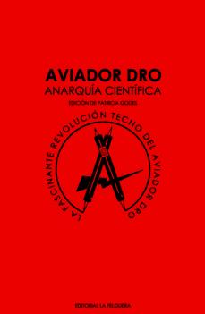 Descargar AVIADOR DRO. ANARQUIA CIENTIFICA gratis pdf - leer online