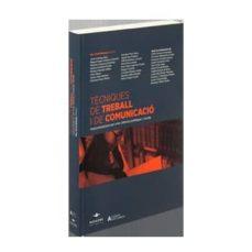tecniques de treball i de comunicacio (2ª ed.)-max (dir.) turull rubinat-9788415663218