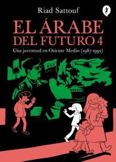 Libros de texto pdf descargables gratis EL ARABE DEL FUTURO IV: UNA JUVENTUD EN ORIENTE MEDIO (1987-1992) PDB MOBI (Literatura española)