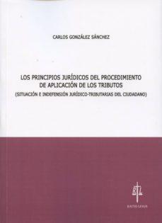 Upgrade6a.es Los Principios Juridicos Del Procedimientos De Aplicacion De Los Tributos (Situación E Indefensión Jurídico-tributarias Delciudadano) Image