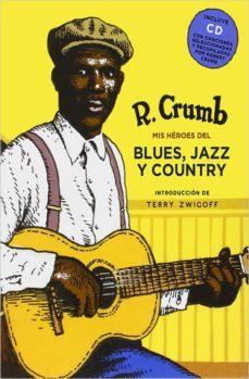 mis héroes del blues, jazz y country + cd-robert crumb-9788416440818