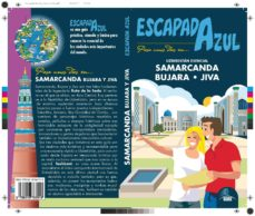 escapada azul samarcanda, bujara, jiva 2017 (2ª ed.)-luis mazarrasa-9788416766918