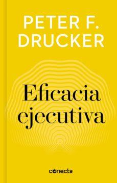 eficacia ejecutiva (imprescindibles) (ebook)-peter f. drucker-9788416883318