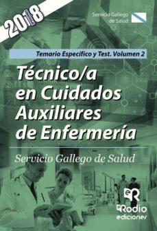 tecnico/a en cuidados auxiliares de enfermeria: servicio gallego de salud: temario especifico y test (vol. 2)-9788417287818