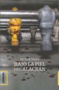 Libro en español descarga gratuita BAJO LA PIEL DEL ALACRAN