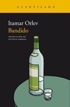 Libros gratis para leer en línea o descargar. BANDIDO de ITAMAR ORLEV 9788417902018