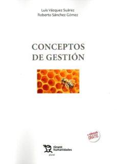 Descarga gratuita de teléfonos ebook CONCEPTOS DE GESTION ePub (Literatura española) 9788417973018