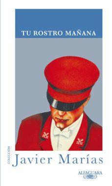 Descarga gratuita de libros para iphone. TU ROSTRO MAÑANA (Literatura española)
