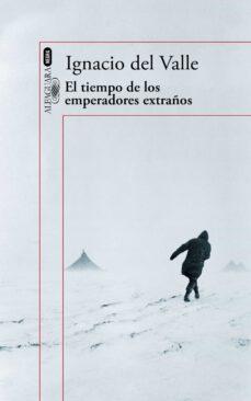 Libros descarga epub EL TIEMPO DE LOS EMPERADORES EXTRAÑOS (CAPITAN ARTURO ANDRADE 2)