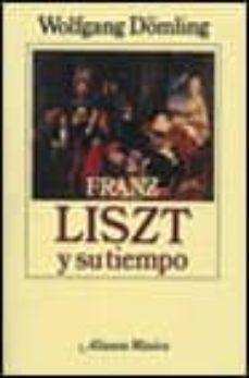Descargar FRANZ LISZT Y SU TIEMPO gratis pdf - leer online