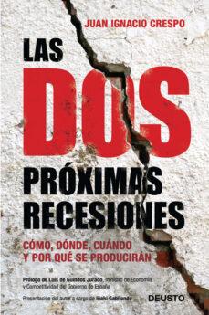 las dos proximas recesiones: como, donde y por que se produciran-juan ignacio crespo-9788423409518