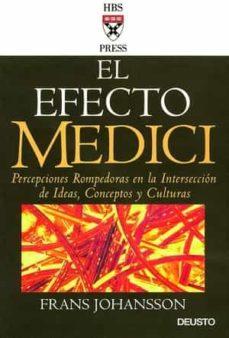 Bressoamisuradi.it El Efecto Medici. Percepciones Rompedoras En La Interseccion De I Deas, Conceptos Y Culturas Image