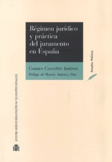 regimen juridico y practica del juramento en españa-carmen castañón jiménez-9788425917318