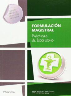 formulacion magistral. practicas de laboratorio-maria luz garcia gamiz-maria jesus molinero leiva-9788428399418