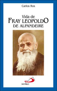 vida de fray leopoldo de alpandeire (2ª ed)-carlos ros carballar-9788428518918