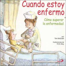 cuando estoy enfermo: como superar la enfermedad-tom mcgrath-9788428525718