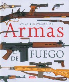 Srazceskychbohemu.cz Atlas Ilustrado De Armas De Fuego Militares Y Deportivas Del Sigl O Xx Image