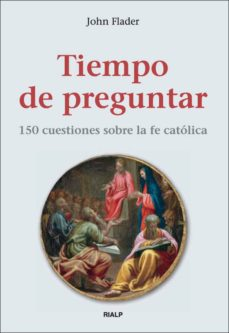 Javiercoterillo.es Tiempo De Preguntar: 150 Cuestiones Sobre La Fe Catolica Image