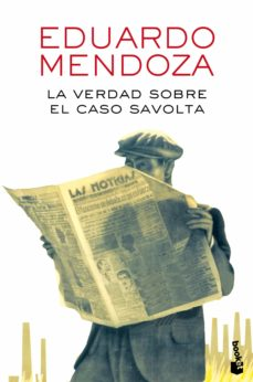 Descargar gratis ebooks mp3 LA VERDAD SOBRE EL CASO SAVOLTA 9788432225918 PDF RTF de EDUARDO MENDOZA