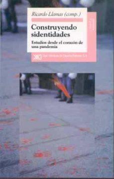 Libro gratis en línea descarga gratuita CONSTRUYENDO SIDENTIDADES de RICARDO (COMP.) LLAMAS