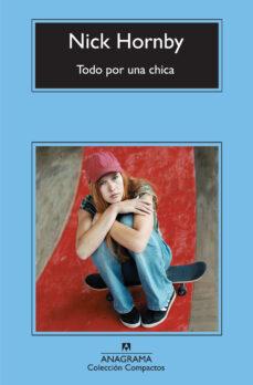 Descargar desde google books TODO POR UNA CHICA