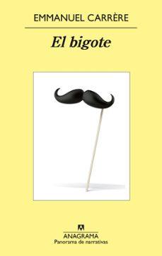Descargar gratis kindle book torrents EL BIGOTE de EMMANUEL CARRERE