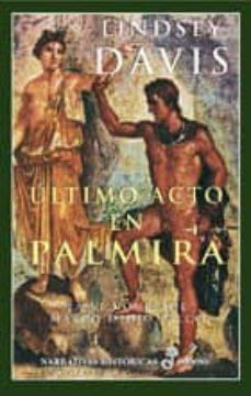 ultimo acto en palmira: la vi novela de marco didio falco-lindsey davis-9788435006118