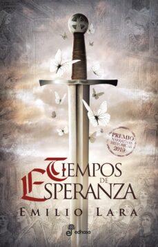 Libros descargables gratis para iPod Touch TIEMPOS DE ESPERANZA (PREMIO EDHASA NARRATIVAS HISTORICAS 2019) PDB MOBI ePub (Spanish Edition) de EMILIO LARA
