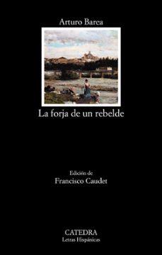 Descarga gratuita de libros en pdf de Rapidshare. LA FORJA DE UN REBELDE 9788437640518