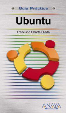 ubuntu (guia practica)-francisco charte-9788441527218