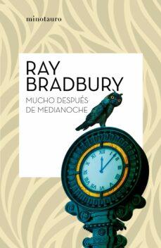 mucho despues de medianoche-ray bradbury-9788445007518