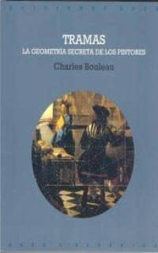 tramas: la geometria secreta de los pintores-charles bouleau-9788446004318