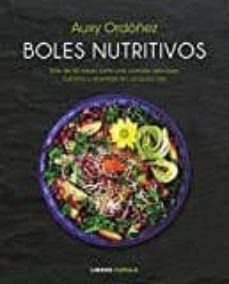 boles nutritivos: mas de 60 ideas para una comida deliciosa, nutritiva y divertida en un unico bol-auxy ordoñez-9788448023218