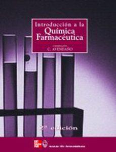 Descarga gratuita de libros electrónicos en formato txt INTRODUCCION A LA QUIMICA FARMACEUTICA (2ª ED.) de MARIA DEL CARMEN AVENDAÑO LOPEZ 9788448603618 en español