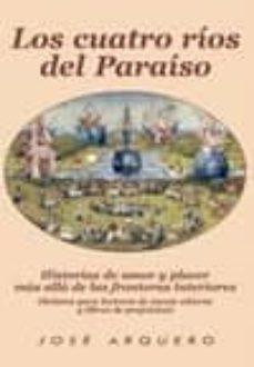 Padella.mx Los Cuatro Rios Del Paraiso: Historias De Amor Y Placer Mas Alla De Las Fronteras Interiores Image