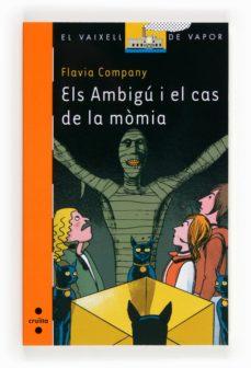 els ambigu i el cas de la momia-flavia company-9788466134118