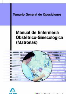 Descargar libros de texto a nook color. MANUAL DE ENFERMERIA OBSTETRICO GINECOLOGICA (MATRONAS) 9788466555418 de