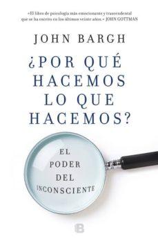Padella.mx ¿Por Que Hacemos Lo Que Hacemos?: El Poder Del Inconsciente Image
