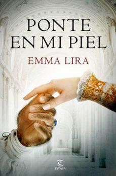 Descarga gratis el libro PONTE EN MI PIEL de EMMA LIRA (Literatura española)